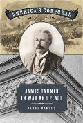 Americas Corporal James Tanner in War & Peace