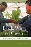 Black White & Green Farmers Markets Race & The Green Economy