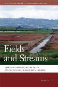Fields & Streams Stream Restoration Neoliberalism & The Future Of Environmental Science