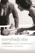 Everybody Else Adoption & the Politics of Domestic Diversity in Postwar America