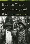 Eudora Welty Whiteness & Race