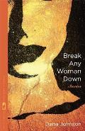 Break Any Woman Down