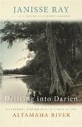 Drifting Into Darien: A Personal and Natural History of the Altamaha River