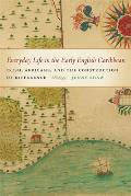 Everyday Life In The Early English Caribbean Irish Africans & The Construction Of Difference