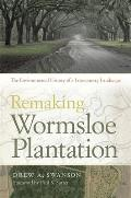 Remaking Wormsloe Plantation: The Environmental History of a Lowcountry Landscape