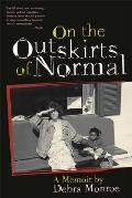 On the Outskirts of Normal Forging a Family Against the Grain - Signed Edition