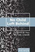 No Child Left Behind Primer: Second Printing