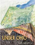 Under Ohio: The Story of Ohio's Rocks and Fossils