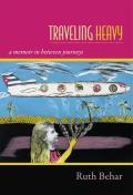 Traveling Heavy A Memoir In Between Journeys