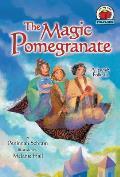 The Magic Pomegranate: [A Jewish Folktale]