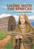 Living with the Senecas: A Story about Mary Jemison
