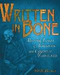 Written in Bone Buried Lives of Jamestown & Colonial Maryland