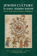Jewish Culture in Early Modern Europe: Essays in Honor of David B. Ruderman