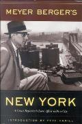 Meyer Berger's New York: A Great Reporter's Love Affair with a City