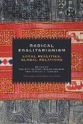 Radical egalitarianism; local realities, global relations