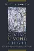 Giving Beyond the Gift Apophasis & Overcoming Theomania