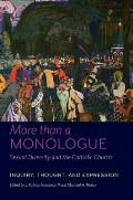 More Than a Monologue, Volume I: Voices of Our Times: Sexual Diversity and the Catholic Church