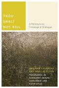 Thou Shalt Not Kill: A Political and Theological Dialogue