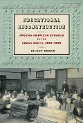 Educational Reconstruction: African American Schools in the Urban South, 1865-1890