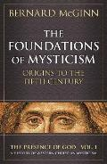 Foundations of Mysticism Origins to the Fifth Century
