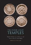 The Four Great Temples: Buddhist Archaeology, Architecture, and Icons of Seventh-Century Japan
