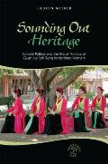 Sounding out heritage; cultural politics and the social practice of Quan Ho folk song in northern Vietnam