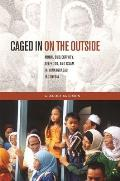 Caged in on the Outside: Moral Subjectivity, Selfhood, and Islam in Minangkabau, Indonesia