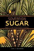 Sovereign Sugar: Industry and Environment in Hawai'i
