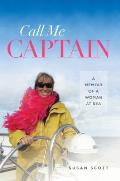 Call Me Captain: A Memoir of a Woman at Sea