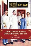 Making Of Modern Chinese Medicine 1850 1960