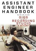 Assistant Engineer Handbook Gigs in the Recording Studio & Beyond