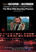 From Score to Screen: Sequencers, Scores & Second Thoughts-The New Film Scoring Process