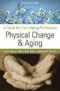 Physical Change & Aging A Guide for the Helping Professions