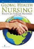 Global Health Nursing: Building and Sustaining Partnerships