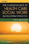 The Changing Face of Health Care Social Work: Opportunities and Challenges for Professional Practice