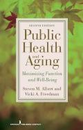 Public Health and Aging: Maximizing Function and Well-Being, Second Edition
