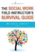 Social Work Field Instructor's Survival Guide
