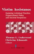 Victim Assistance: Exploring Individual Practice, Organizational Policy and Societal Responses