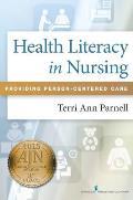 Health Literacy in Nursing: Providing Person-Centered Care