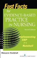 Fast Facts For Evidence Based Practice In Nursing Second Edition Implementing Ebp In A Nutshell