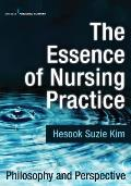 Essence of Nursing Practice: Philosophy and Perspective