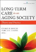 Long Term Care In An Aging Society Theory & Practice