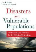 Vulnerable Populations & Disasters Evidence Based Practice For The Helping Professions