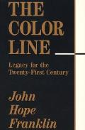 Color Line Legacy For The Twenty First Century