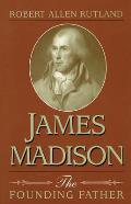 James Madison The Founding Father