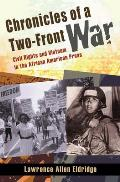 Chronicles of a Two Front War Civil Rights & Vietnam in the African American Press