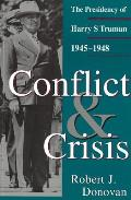 Conflict and Crisis: The Presidency of Harry S Truman, 1945-1948