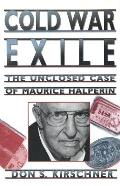 Cold War Exile: The Unclosed Case of Maurice Halperin