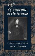 Emerson in His Sermons: A Man-Made Self