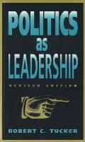 Politics as Leadership: Revised Edition